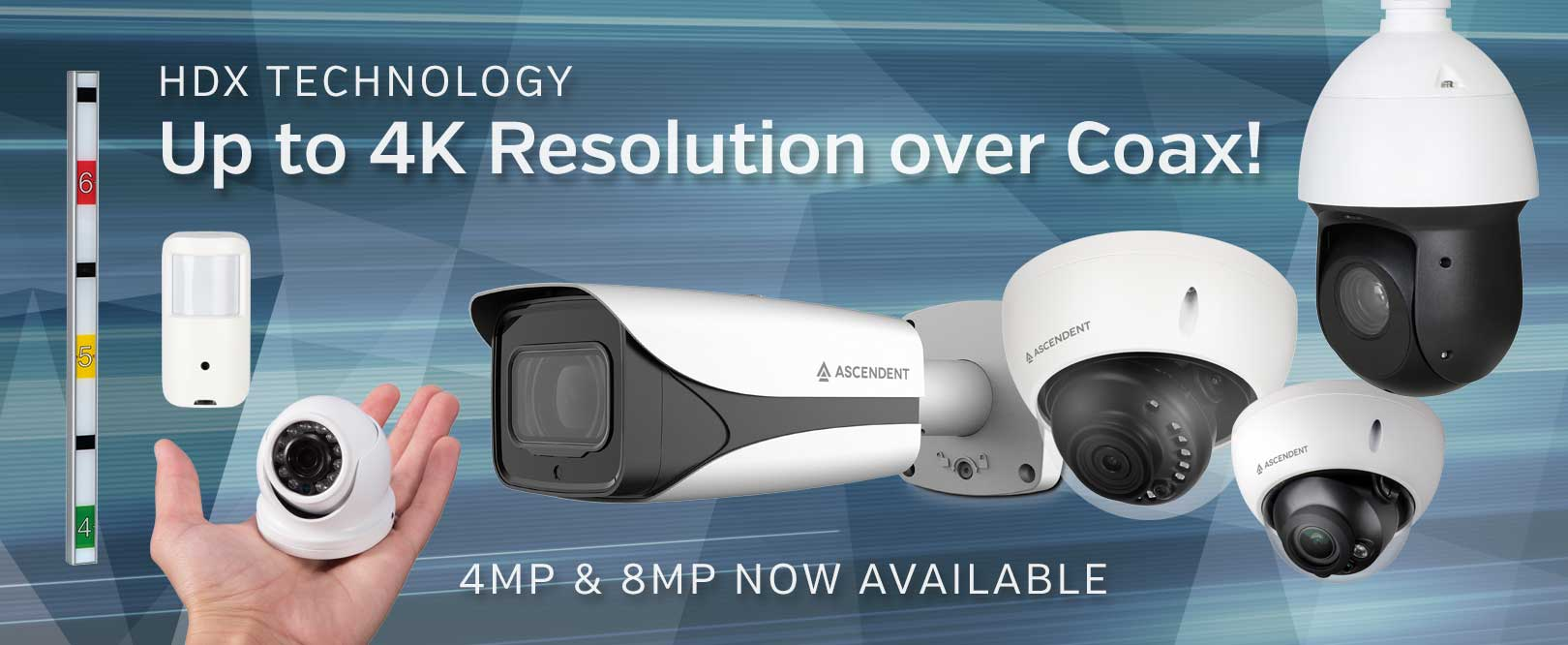 HDX Technology - Up to 4K Resolution over Coax! 4MP & 8MP Now Available