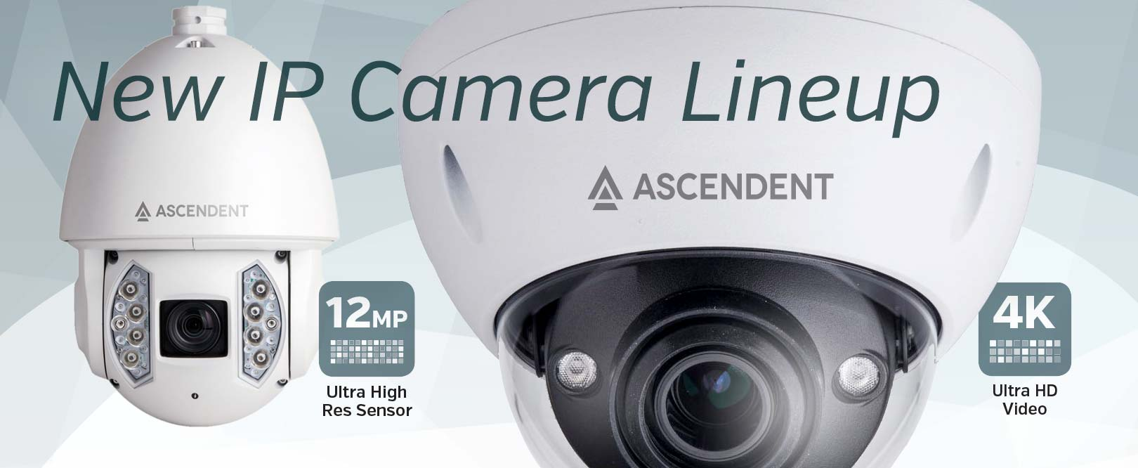 New IP Camera Lineup with 4K & 12MP options